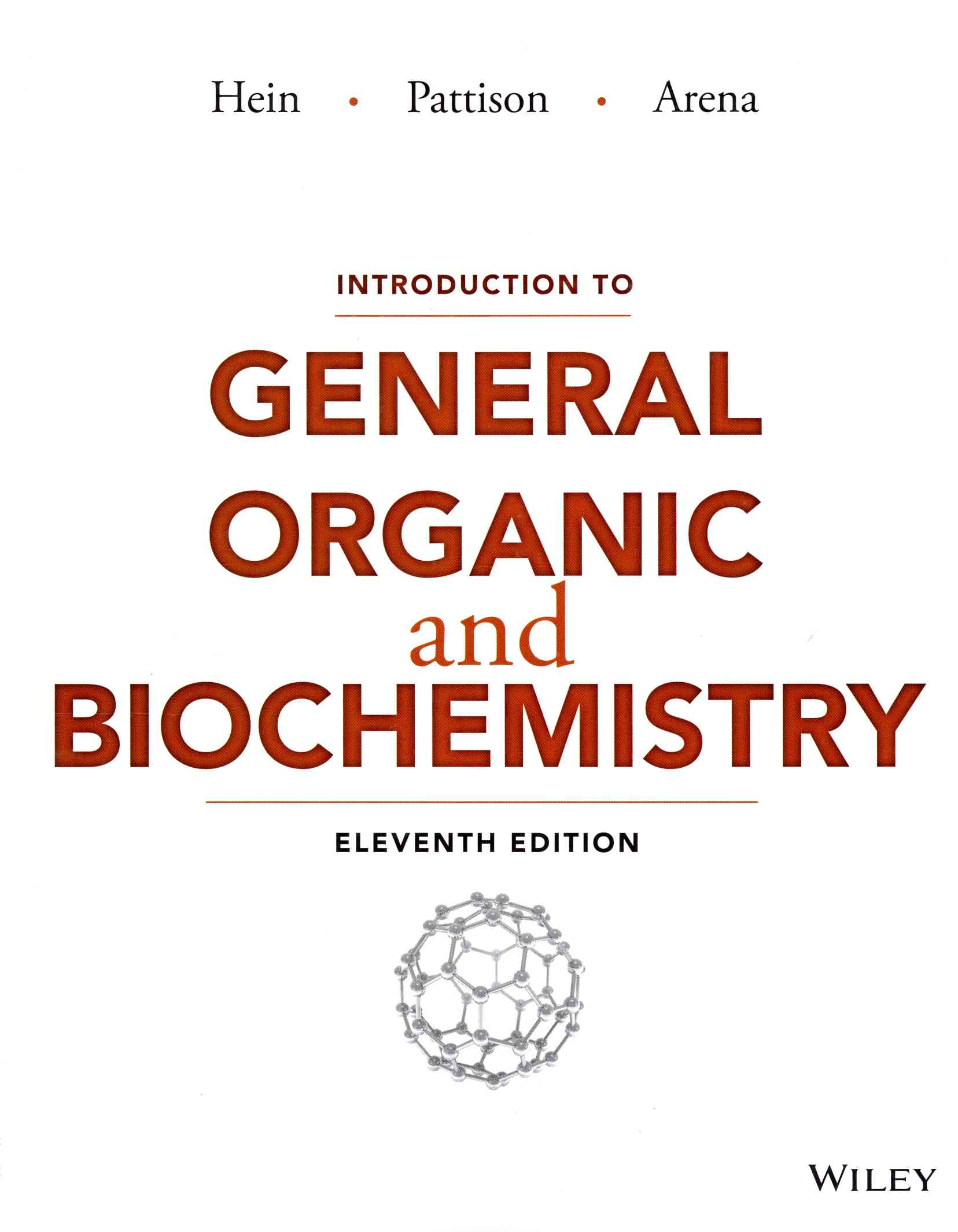 Introduction to General, Organic, and Biochemistry By Hein, Morris/ Pattison, Scott/ Arena, Susan/ Best, Leo R.